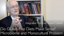Benefits of gluten free diet? Microbiome and monoculture